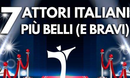 I sette attori italiani più belli (e bravi)