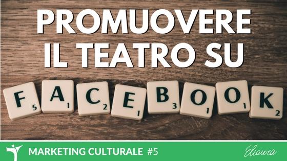 Promuovere il teatro su Facebook
