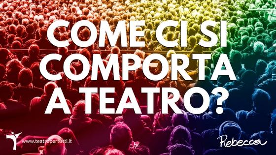 Come ci si comporta a teatro?