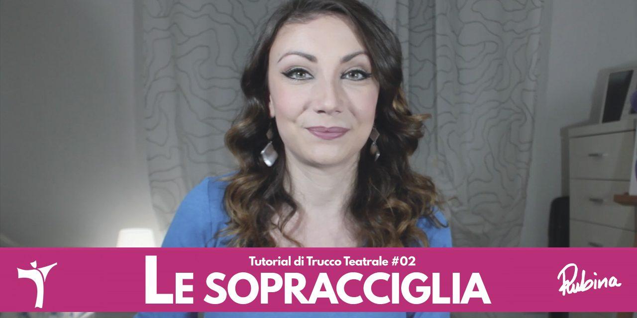 Tutorial di Trucco Teatrale #2: Le sopracciglia