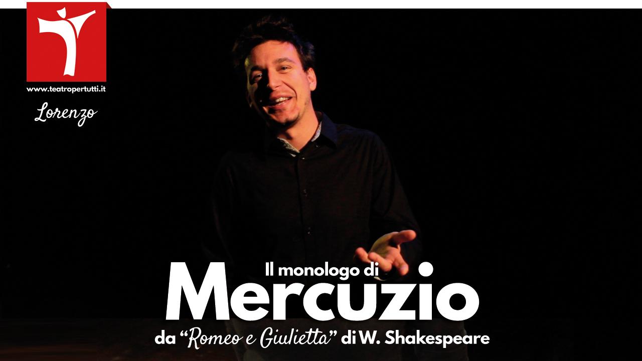 Il monologo di Mercuzio, da Romeo e Giulietta