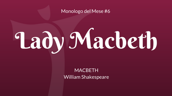 Il Monologo Di Lady Macbeth Dal Macbeth Di W Shakespeare