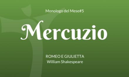 """Il Monologo di Mercuzio, da """"Romeo e Giulietta"""" di Shakespeare"""