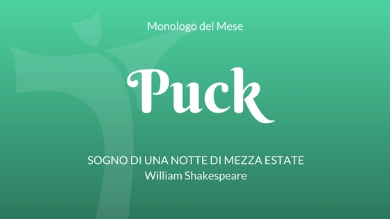 Monologo di Puck, da Sogno di una notte di mezza estate di Shakespeare