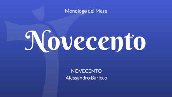 Il Monologo di Novecento, di Alessandro Baricco.