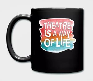 Theatre is a way of life Tazza Colorata