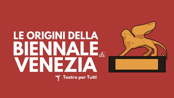 Le origini della Biennale di Venezia