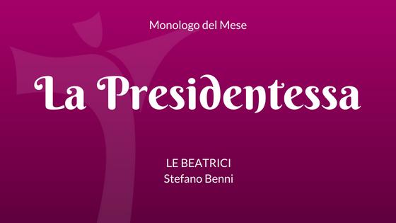 Monologo Presidentessa Stefano Benni