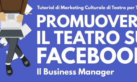 Promuovere il Teatro con Facebook e Instagram: il Business Manager