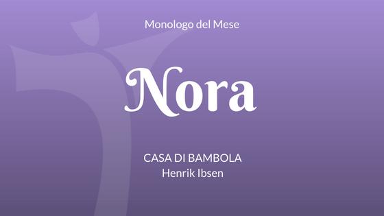"""Il Monologo di Nora da """"Casa di Bambola"""", di Henrik Ibsen"""