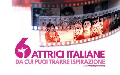 Sei grandi Attrici Italiane a cui ispirarsi