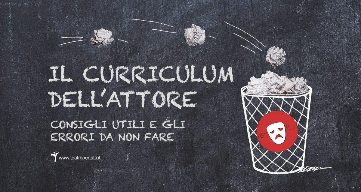 Il Curriculum dell'Attore: come scriverlo e gli errori da non fare