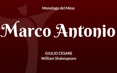 """Il Monologo di Marco Antonio da """"Giulio Cesare"""" di W. Shakespeare"""