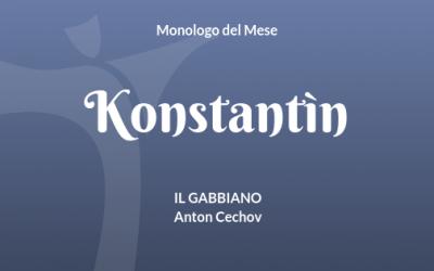 """Il Monologo di Konstantìn da """"Il Gabbiano"""" di A. Cechov"""