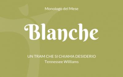 """Il Monologo di Blanche da """"Un tram che si chiama Desiderio"""" di T. Williams"""