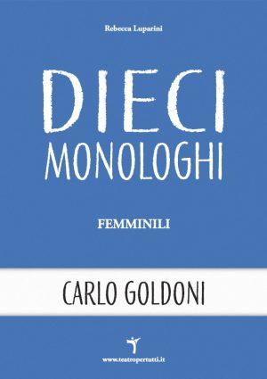 Dieci monologhi femminili Carlo Goldoni