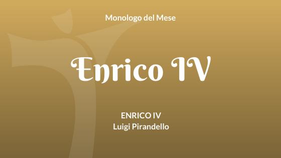 """Monologo di Enrico IV, da """"Enrico IV"""" di Pirandello"""