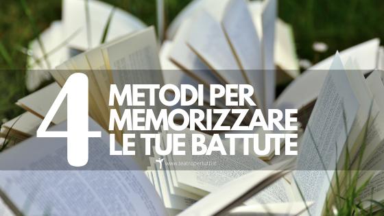 4 Metodi Infallibili per imparare a memoria la parte