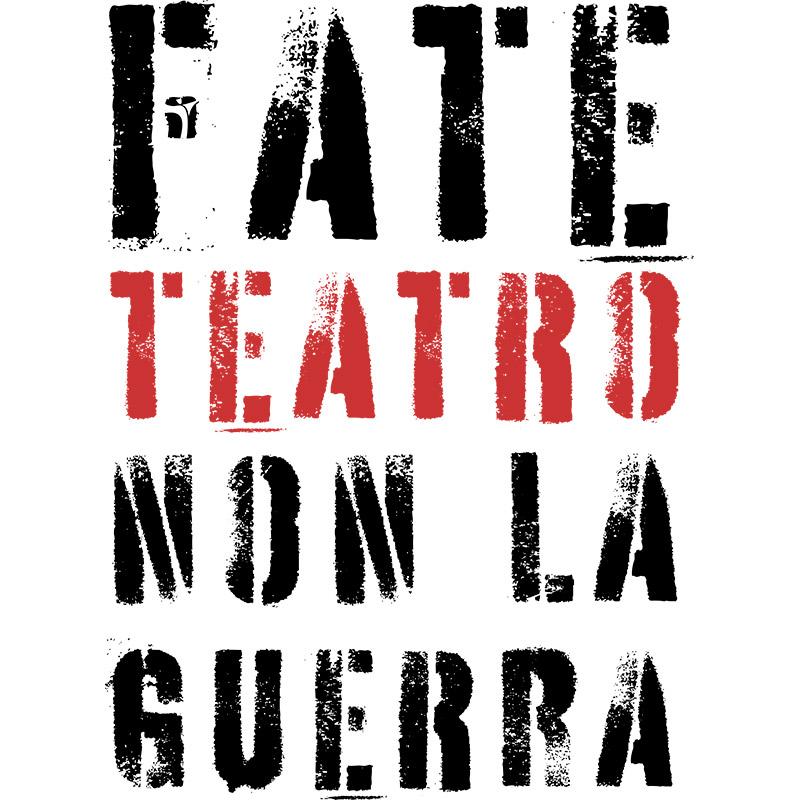fate teatro non la guerra