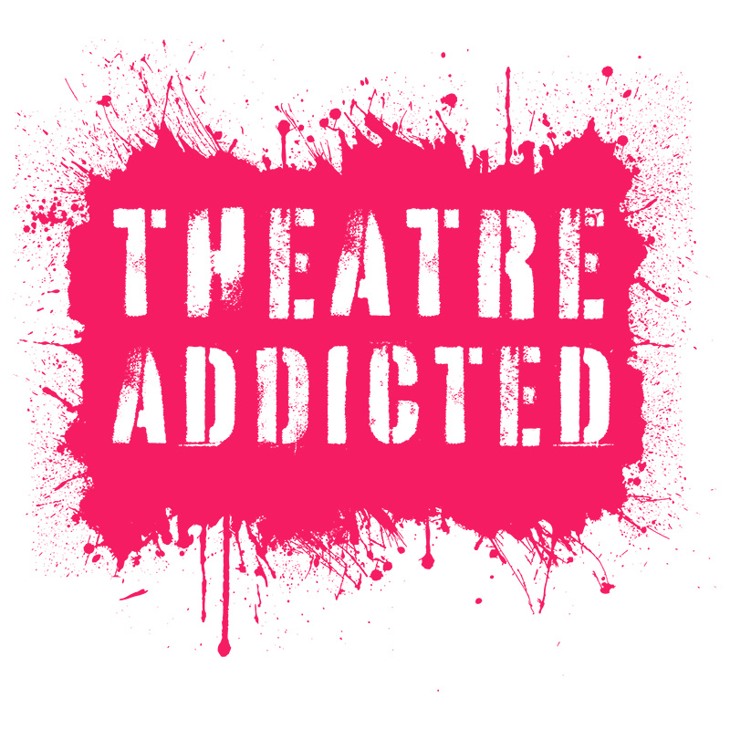 Theatre addicted