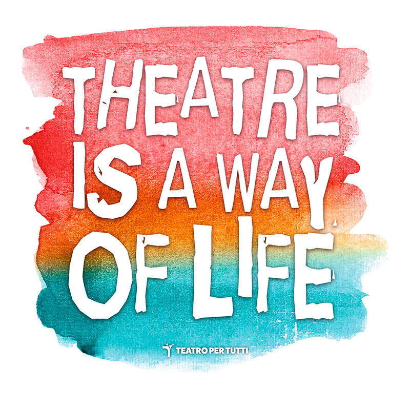 Theatre is a way of life