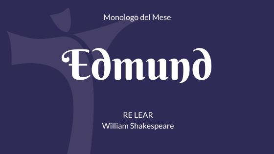 """Il monologo di Edmund da """"Re Lear"""" di Shakespeare"""