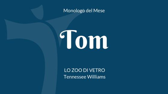"""Il monologo di Tom da """"Lo zoo di vetro"""" di Tennessee Williams"""